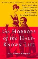 The horrors of the half-known life : male attitudes toward women and sexuality in nineteenth-century America /