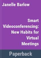 Smart videoconferencing : new habits for virtual meetings /