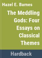 The meddling gods ; four essays on classical themes /