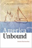 America unbound : encyclopedic literature and hemispheric studies /