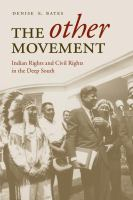 The other movement : Indian rights and civil rights in the deep South /