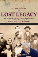 Lost legacy : the Mormon office of Presiding Patriarch /