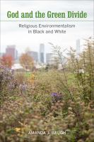 God and the green divide : religious environmentalism in black and white /