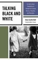 Talking Black and White : an intercultural exploration of twenty-first-century racism, prejudice, and perception /