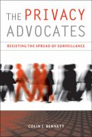 The privacy advocates : resisting the spread of surveillance /