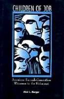 Children of Job : American second-generation witnesses to the Holocaust /