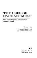 The uses of enchantment : the meaning and importance of fairy tales /