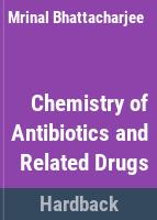 Chemistry of antibiotics and related drugs /