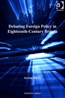 Debating foreign policy in eighteenth-century Britain /