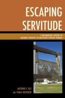 Escaping servitude : a documentary history of runaway servants in eighteenth-century Virginia /