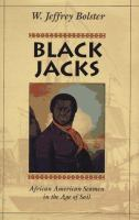 Black jacks : African American seamen in the age of sail /