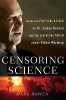 Censoring science : inside the political attack on Dr. James Hansen and the truth of global warming /