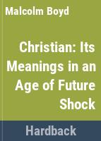 Christian : its meanings in an age of future shock /