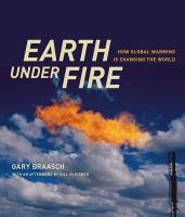 Earth under fire : how global warming is changing the world /