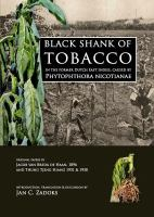 Black shank of tobacco in the former Dutch East Indies, caused by phytophthora nicotianae /