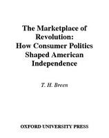 The marketplace of revolution : how consumer politics shaped American independence /