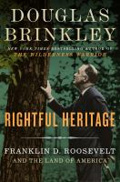 Rightful heritage : Franklin D. Roosevelt and the land of America /