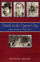 Death in the Queen City : Clara Ford on trial, 1895 /