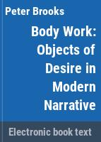 Body work : objects of desire in modern narrative /