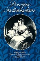 Domestic individualism : imagining self in nineteenth-century America /