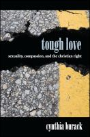 Tough love : sexuality, compassion, and the Christian right /