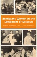 Immigrant women in the settlement of Missouri /