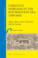 Christian Hebraism in the Reformation Era (1500-1660) : Authors, Books, and the Transmission of Jewish Learning.