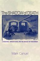 The shadow of death : literature, romanticism, and the subject of punishment /