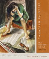 Canadian painters in a modern world, 1925-1955 : writings and reconsiderations /