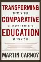 Transforming comparative education : fifty years of theory building at Stanford /