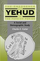 The emergence of Yehud in the Persian period : a social and demographic study /
