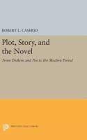 Plot, story, and the novel : from Dickens and Poe to the modern period /
