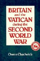 Britain and the Vatican during the Second World War /