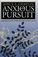 An anxious pursuit : agricultural innovation and modernity in the lower South, 1730-1815 /
