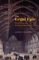 The legal epic : Paradise Lost and the early modern law /