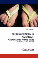 Defining women in American and Indian prime time : a cross cultural analysis /