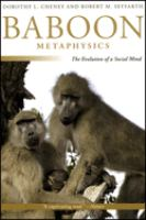 Baboon metaphysics the evolution of a social mind /