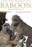 Baboon metaphysics : the evolution of a social mind /