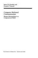Computer-mediated communication : human relationships in a computerized world /
