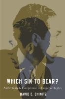 Which sin to bear? : authenticity and compromise in Langston Hughes /