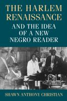 The Harlem Renaissance and the Idea of a New Negro Reader /