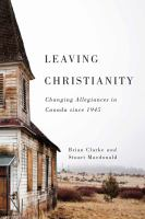 Leaving Christianity : changing allegiances in Canada /