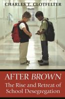 After Brown : the rise and retreat of school desegregation /