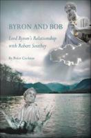 Byron and Bob : Lord Byron's relationship with Robert Southey /