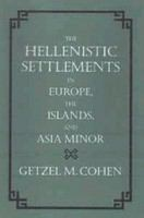 The Hellenistic settlements in Europe, the islands, and Asia Minor /