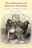 The fabrication of American literature : fraudulence and antebellum print culture /