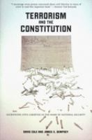 Terrorism and the constitution : sacrificing civil liberties in the name of national security /