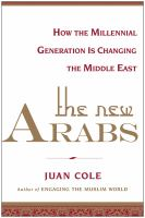 The new Arabs : how the millennial generation is changing the Middle East /