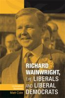 Richard Wainwright, the Liberals and Liberal Democrats : unfinished business /