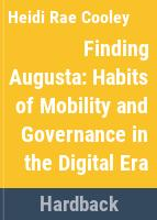 Finding Augusta : habits of mobility and governance in the digital era /